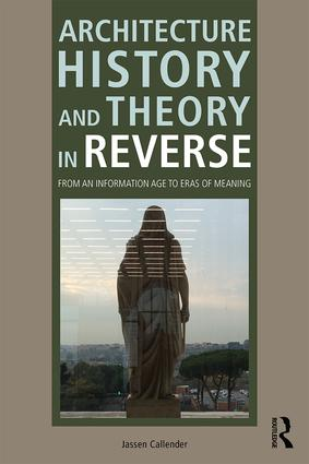 Architecture History and Theory in Reverse: From an Information Age to Eras of Meaning book cover