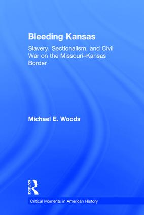Bleeding Kansas: Slavery, Sectionalism, and Civil War on the Missouri-Kansas Border book cover