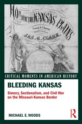 Bleeding Kansas: Slavery, Sectionalism, and Civil War on the Missouri-Kansas Border book cover