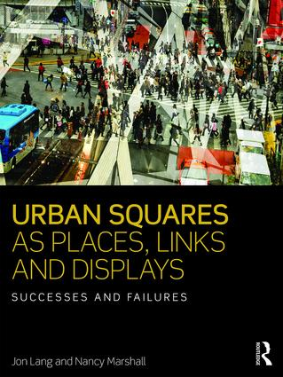 Urban Squares as Places, Links and Displays: Successes and Failures book cover