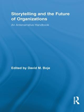 Storytelling and the Future of Organizations: An Antenarrative Handbook  book cover