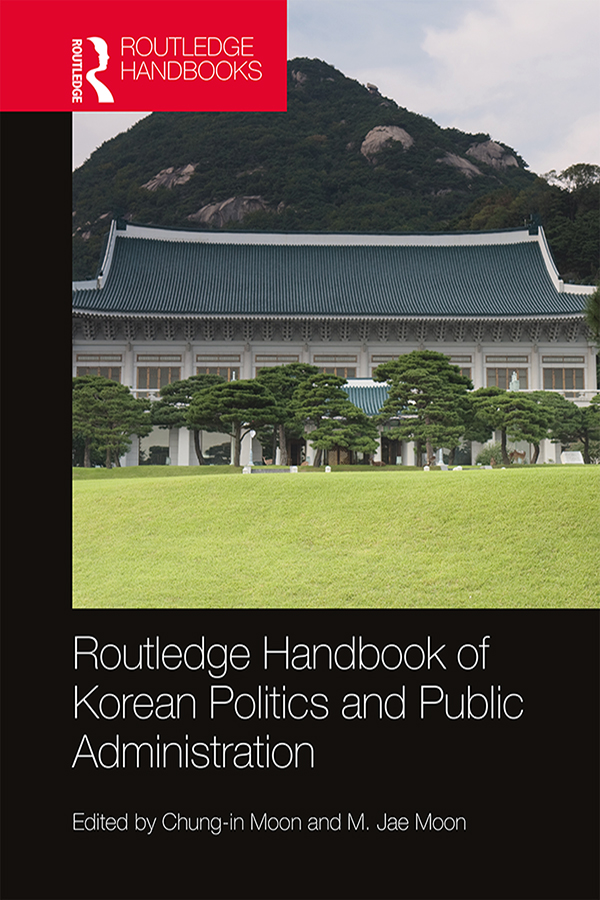 Routledge Handbook of Korean Politics and Public Administration book cover