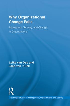 Why Organizational Change Fails: Robustness, Tenacity, and Change in Organizations book cover