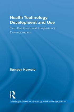 Health Technology Development and Use: From Practice-Bound Imagination to Evolving Impacts (e-Book) book cover