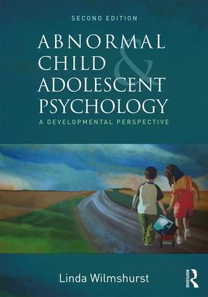 Abnormal Child and Adolescent Psychology: A Developmental Perspective, Second Edition book cover