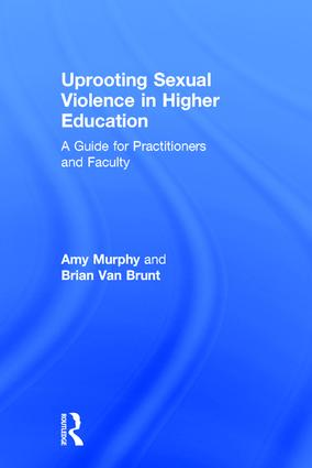 Uprooting Sexual Violence in Higher Education: A Guide for Practitioners and Faculty, 1st Edition (Hardback) book cover