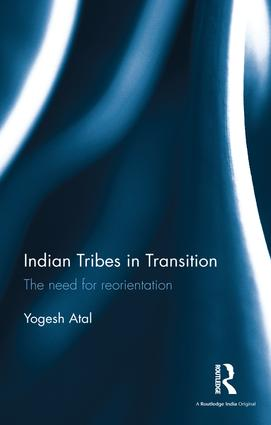 Indian Tribes in Transition: The need for reorientation book cover