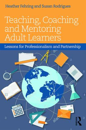 Teaching, Coaching and Mentoring Adult Learners: Lessons for professionalism and partnership (Paperback) book cover