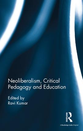 Neoliberalism, Critical Pedagogy and Education: 1st Edition (Hardback) book cover