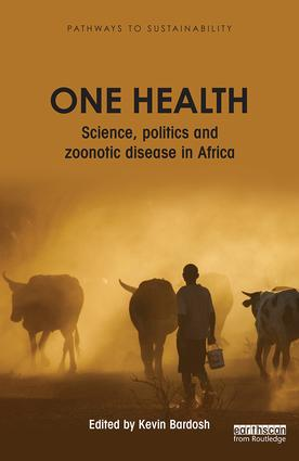 One Health: Science, politics and zoonotic disease in Africa book cover