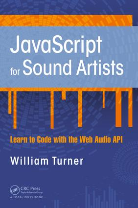 JavaScript for Sound Artists: Learn to Code with the Web Audio API book cover