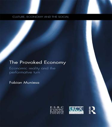 The Provoked Economy: Economic Reality and the Performative Turn book cover