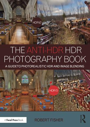 The Anti-HDR HDR Photography Book: A Guide to Photorealistic HDR and Image Blending book cover