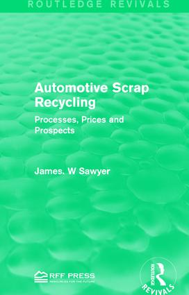 Automotive Scrap Recycling: Processes, Prices and Prospects book cover