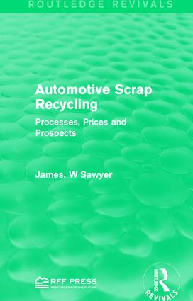 Automotive Scrap Recycling: Processes, Prices and Prospects, 1st Edition (Paperback) book cover