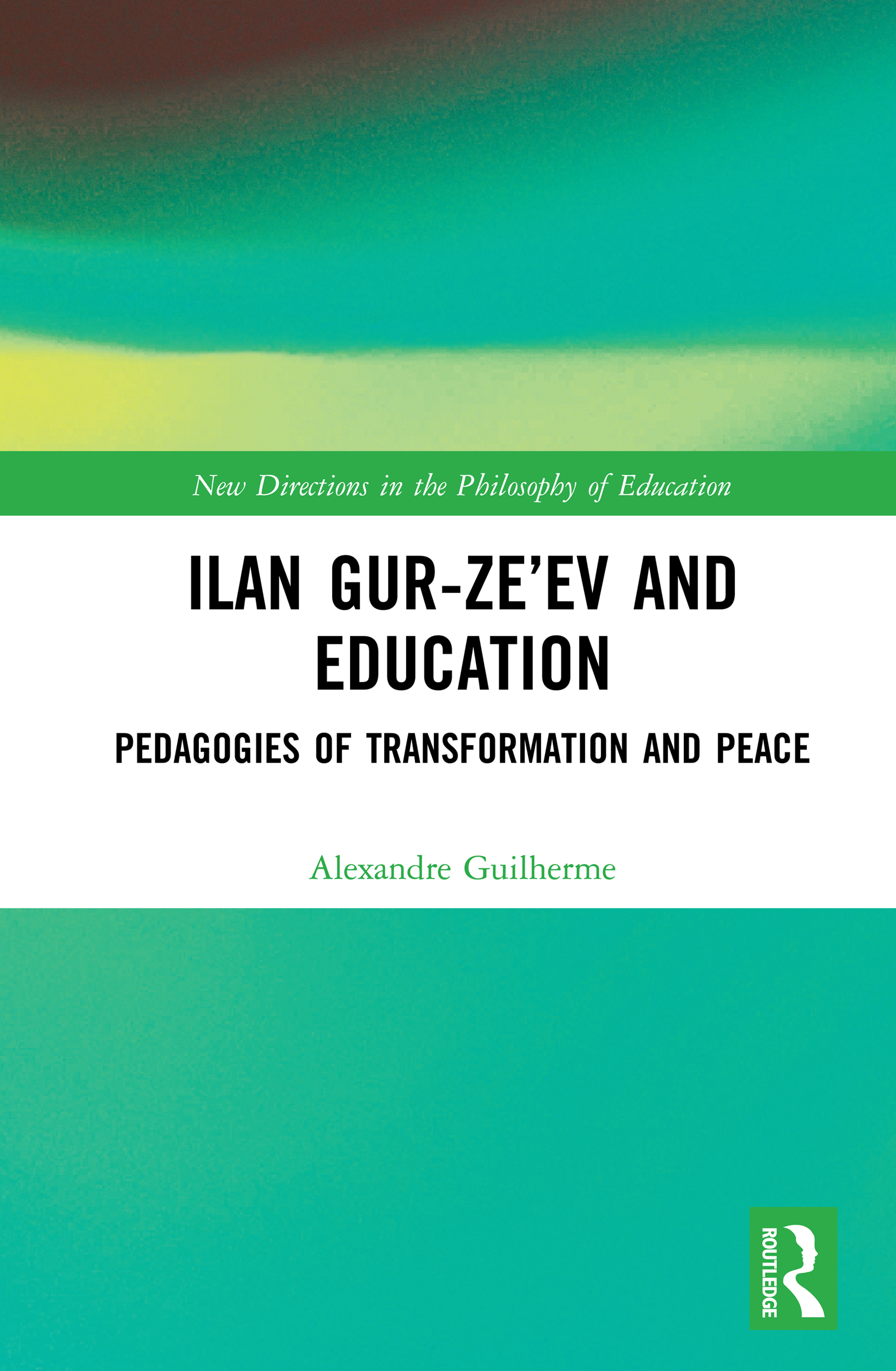Ilan Gur-Ze'ev and Education: Pedagogies of Transformation and Peace book cover
