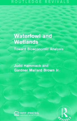 Waterfowl and Wetlands: Toward Bioeconomic Analysis book cover