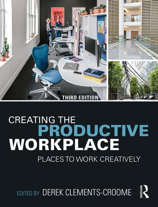 Creating the Productive Workplace: Places to Work Creatively, 3rd Edition (Hardback) book cover