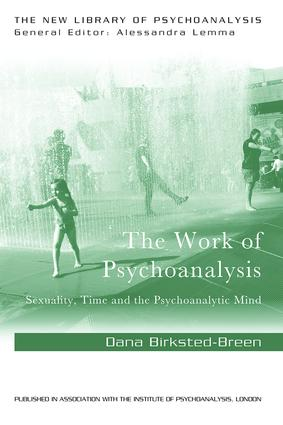 The Work of Psychoanalysis: Sexuality, Time and the Psychoanalytic Mind (Paperback) book cover