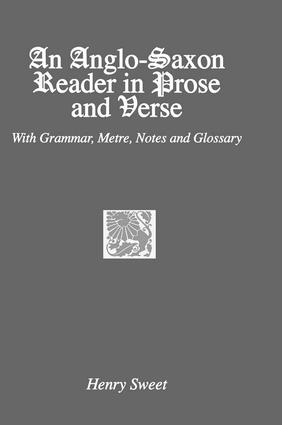 An Anglo-Saxon Reader in Prose and Verse: 1st Edition (Paperback) book cover