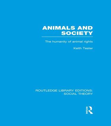 Animals and Society (RLE Social Theory)