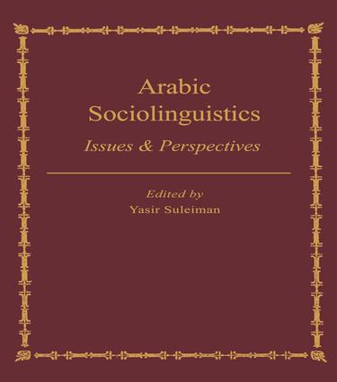 Arabic Sociolinguistics: Issues and Perspectives, 1st Edition (Paperback) book cover