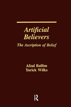 Artificial Believers: The Ascription of Belief, 1st Edition (Paperback) book cover