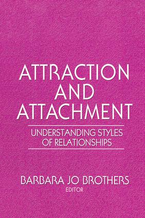 Attraction and Attachment: Understanding Styles of Relationships, 1st Edition (Paperback) book cover