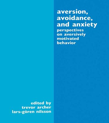 Aversion, Avoidance, and Anxiety: Perspectives on Aversively Motivated Behavior, 1st Edition (Paperback) book cover
