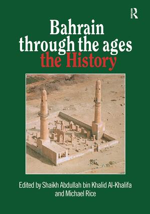Bahrain Through The Ages: 1st Edition (Paperback) book cover
