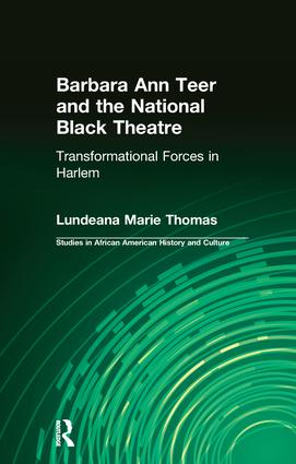 Barbara Ann Teer and the National Black Theatre: Transformational Forces in Harlem, 1st Edition (Paperback) book cover