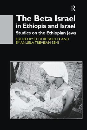 The Beta Israel in Ethiopia and Israel: Studies on the Ethiopian Jews, 1st Edition (Paperback) book cover