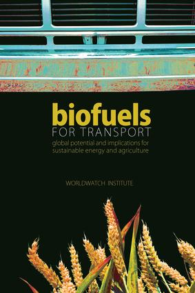 Biofuels for Transport: Global Potential and Implications for Sustainable Energy and Agriculture book cover