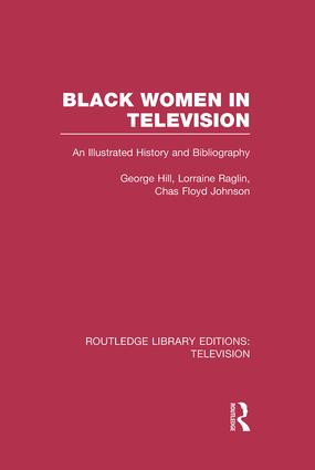 Black Women in Television: An Illustrated History and Bibliography book cover