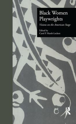 Black Women Playwrights: Visions on the American Stage, 1st Edition (Paperback) book cover