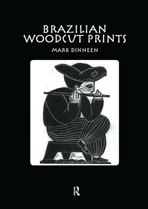 Brazilian Woodcut Prints: 1st Edition (Paperback) book cover