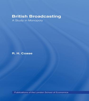 British Broadcasting: A Study in Monopoly, 1st Edition (Paperback) book cover