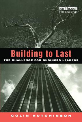 Building to Last: The challenge for business leaders, 1st Edition (Paperback) book cover