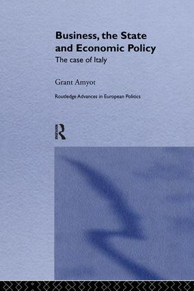 Business, The State and Economic Policy: The Case of Italy, 1st Edition (Paperback) book cover