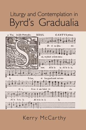 Liturgy and Contemplation in Byrd's Gradualia: 1st Edition (Paperback) book cover