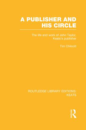 A Publisher and his Circle: The Life and Work of John Taylor, Keats' Publisher book cover