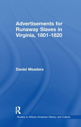 Advertisements for Runaway Slaves in Virginia, 1801-1820: 1st Edition (Paperback) book cover