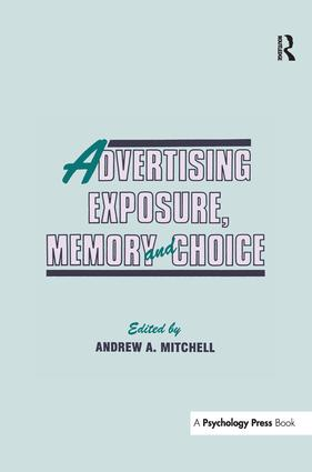 Advertising Exposure, Memory and Choice: 1st Edition (Paperback) book cover