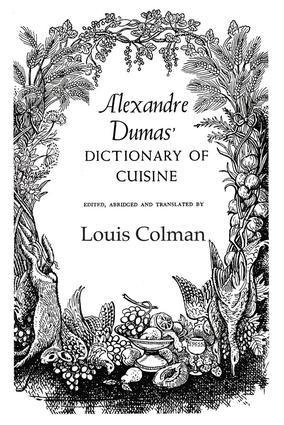 Alexander Dumas Dictionary Of Cuisine: 1st Edition (Paperback) book cover