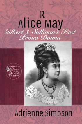 Alice May: Gilbert & Sullivan's First Prima Donna book cover
