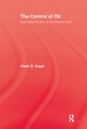 The Control of Oil: East-West Rivalry in the Persian Gulf, 1st Edition (Paperback) book cover