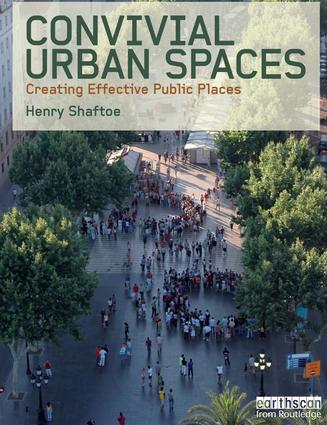 Convivial Urban Spaces: Creating Effective Public Places, 1st Edition (Paperback) book cover