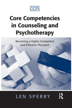 Core Competencies in Counseling and Psychotherapy: Becoming a Highly Competent and Effective Therapist book cover