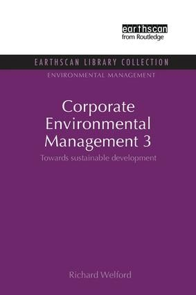 Corporate Environmental Management 3: Towards Sustainable Development book cover