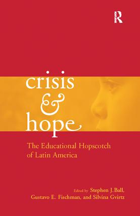 Crisis and Hope: The Educational Hopscotch of Latin America, 1st Edition (Paperback) book cover